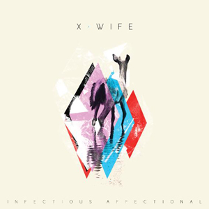 x-wife infectious affectional
